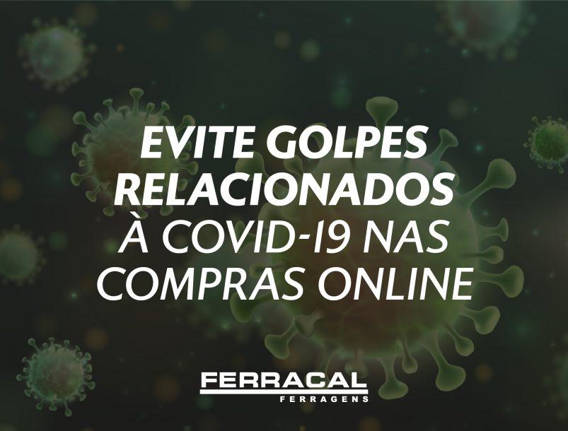 EVITE GOLPES RELACIONADOS À  COVID-19 NAS COMPRAS ONLINE