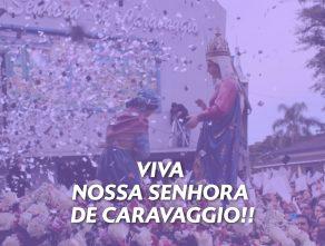 DIA DE NOSSA SENHORA DE CARAVAGGIO , A NOSSA PADROEIRA!