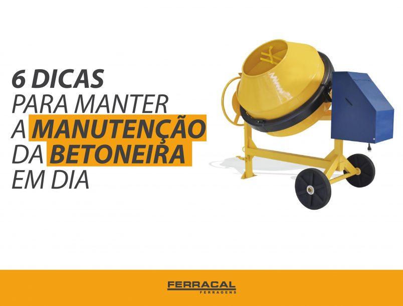 6 DICAS PARA MANTER A MANUTENÇÃO DA BETONEIRA EM DIA!